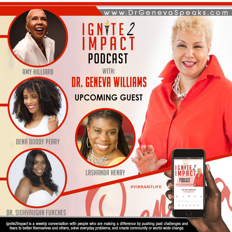 Dr Geneva Ignite to Impact Podcast